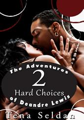 The Adventures of Deandre Lewis 2: Hard Choices : Interracial Erotica: (Adults Only Erotica)