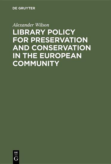 Library Policy for Preservation and Conservation in the European Community PDF