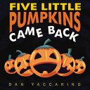 Five Little Pumpkins Came Back Board Book PDF
