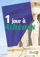1 jour à Athènes: Un guide touristique avec des cartes, des bons plans et les itinéraires indispensables