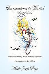 Las vacaciones de Marisol (Marisol's Vacation): Un librillo de cuentos y poesías para recrear y enseñar (Poetry and stories for children)