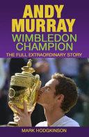 Andy Murray: Wimbledon Champion