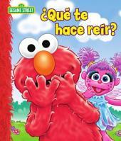 Que Te Hace Reir? (Sesame Street Series)