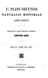 C. Plini Secundi Naturalis historiae libri XXXVII.