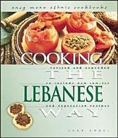 Cooking the Lebanese Way: Revised and Expanded to Include New Low-fat and Vegetarian Recipes