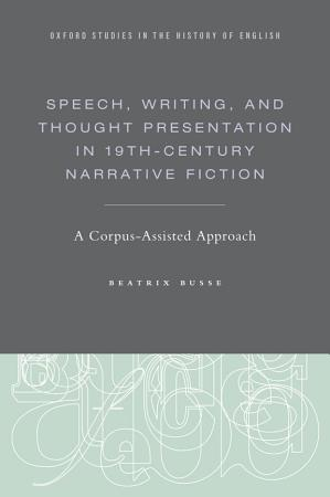 Speech  Writing  and Thought Presentation in 19th Century Narrative Fiction PDF