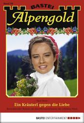 Alpengold - Folge 218: Ein Kräuterl gegen die Liebe