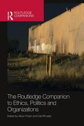 The Routledge Companion to Ethics  Politics and Organizations PDF
