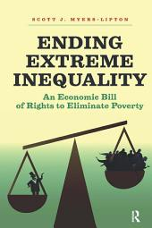 Ending Extreme Inequality: An Economic Bill of Rights to Eliminate Poverty