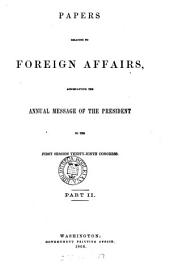 Papers relating to foreign affairs [afterw.] Foreign relations of the United States: Part 2