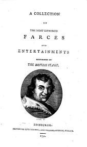 A Collection of the Most Esteemed Farces and Entertainments Performed on the British Stage: Volume 3