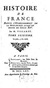 Histoire de France Depuis L'Etablissement De La Monarchie Jusqu'au Regne De Louis XIV: 16