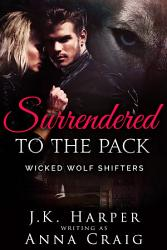 Surrendered To The Pack Wicked Wolf Shifters 1 Bbw Werewolf Shifter Romance  Book PDF