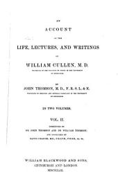 An Account of the Life, Lectures, and Writings of William Cullen ...