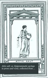Attic salt: or, Epigrammatic sayings in prose and verse, collected from the works of M. Collins by F. Kerslake