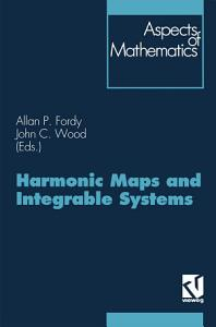 Harmonic Maps and Integrable Systems PDF