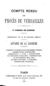 Compte rendu des procès de Versailles: 3e Conseil de guerre ... Affaire de la commune ; attentat contre le gouvernement établi ...
