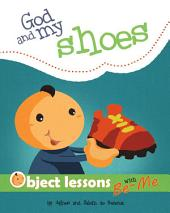 God and my Shoes: Object Lesson for Kids