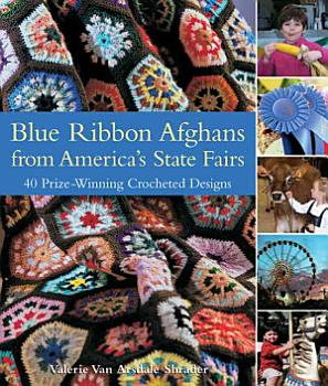 Blue Ribbon Afghans from America s State Fairs PDF