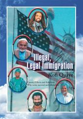 Illegal, Legal Immigration: Causes, Effects and Solutions. Why some succeed and others fail