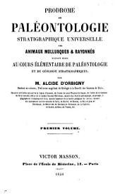 Prodrome de paléontologie stratigraphique universelle des animaux mollusques & rayonnés: faisant suite au Cours élémentaire de paléontologie et de géologie stratigraphiques, Volume1