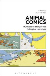 Animal Comics: Multispecies Storyworlds in Graphic Narratives