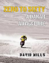 Zero to Sixty: A Dakar Adventure