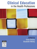 Clinical Education in the Health Professions