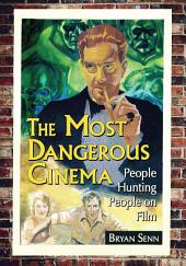 The Most Dangerous Cinema: People Hunting People on Film