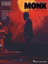 Thelonious Monk Plays Standards - Volume 2 (Songbook): Piano Transcriptions