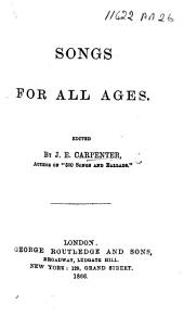 Songs for all Ages. Edited by J. E. Carpenter