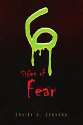 Six Sides of Fear