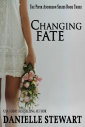 Changing Fate: Book 3 of the Piper Anderson Series