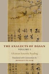 The Analects of Dasan, Volume I: A Korean Syncretic Reading