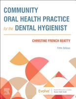 Community Oral Health Practice for the Dental Hygienist   E Book PDF