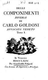 Delli componimenti diversi di Carlo Goldoni: Volume 1