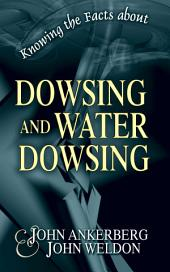 Knowing the Facts about Dowsing and Water Dowsing
