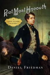 Riot Most Uncouth: A Lord Byron Mystery