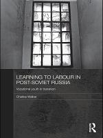 Learning to Labour in Post-Soviet Russia