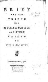 Brief van een vriend uit Gorinchem aan zynen vriend te Utrecht