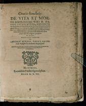 Oratio funebris de vita et morte amplissimi viri Dav. Lucani, utriusque Doctoris ...