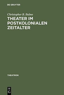 Theater im postkolonialen Zeitalter PDF