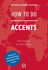 How to Do Accents: Edition 2