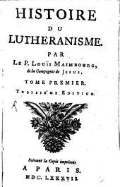 Histoire Du Lutheranisme: Volume1