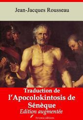 Traduction de l'Apocolokintosis de Sénèque: Nouvelle édition augmentée