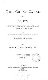 The great canal at Suez, with an account of the struggles of its projector, Ferdinand de Lesseps: Volume 2