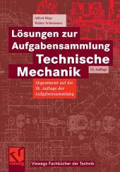 Lösungen zur Aufgabensammlung Technische Mechanik: Ausgabe 13