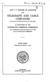 Uniform system of accounts for telegraph and cable companies (exclusive of wireless telegraph companies) as prescribed by the Interstate commerce commission in accordance with section 20 of the Act to regulate commerce