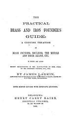 The Practical Brass and Iron Founder's Guide