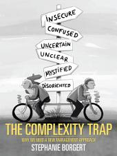 The Complexity Trap: Why We Need a New Management Approach